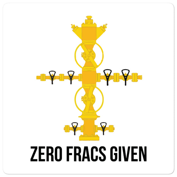 Zero Fracs Given Sticker