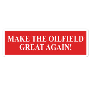 Make the Oilfield Great Again Sticker