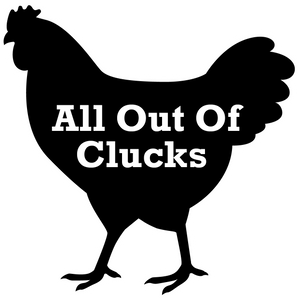 Magnet, All Out Of Clucks