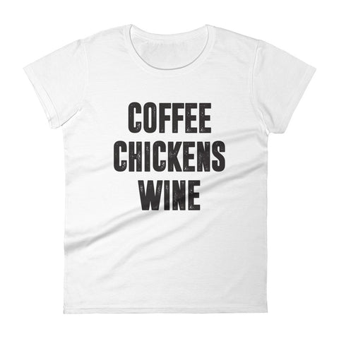 T-Shirt, Women's Short Sleeve - Coffee, Chickens & Wine