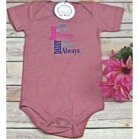 Infant Bodysuit: Mommy Is My Forever but Daddy Is My Always-Baby Onesie-Heaven Invading Earth, LLC