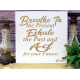Breathe, Exhale, Act: Canvas Quote- Hand Printed-Heaven Invading Earth, LLC