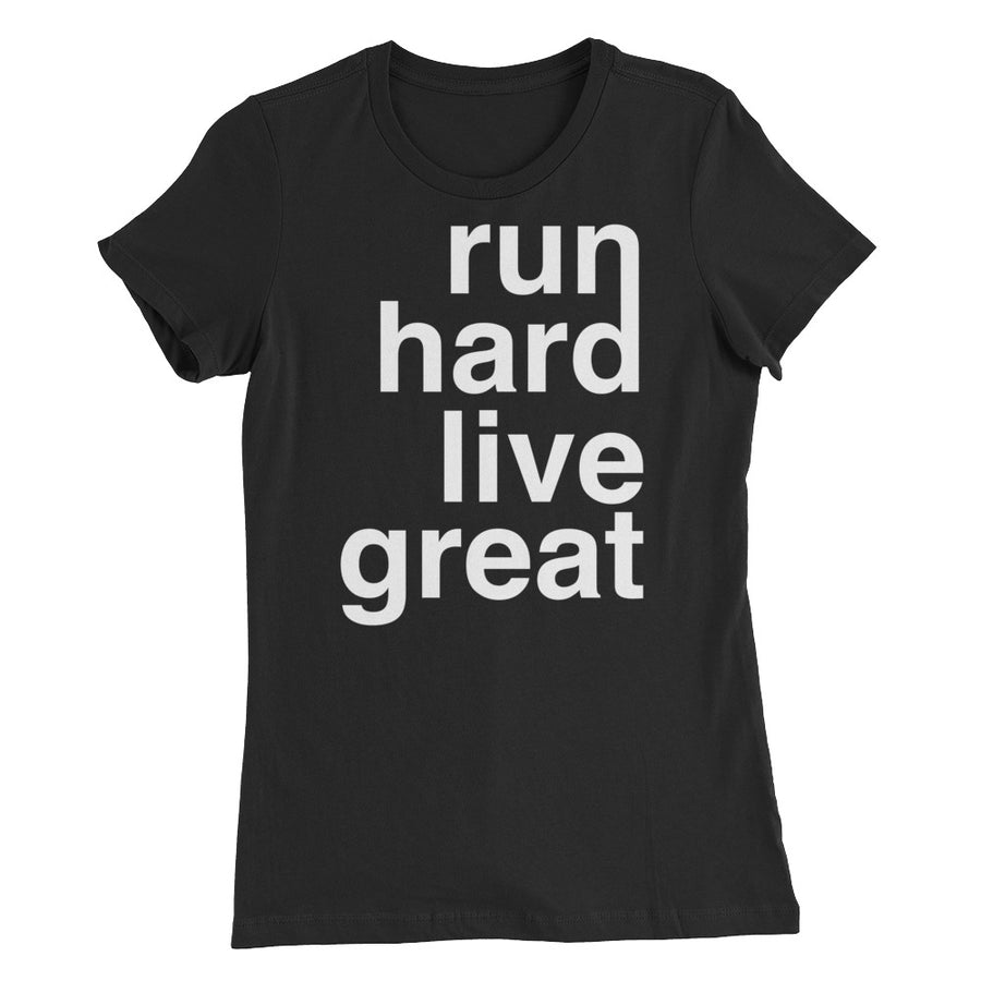 RUN HARD LIVE GREAT WOMEN'S T-SHIRT BLACK