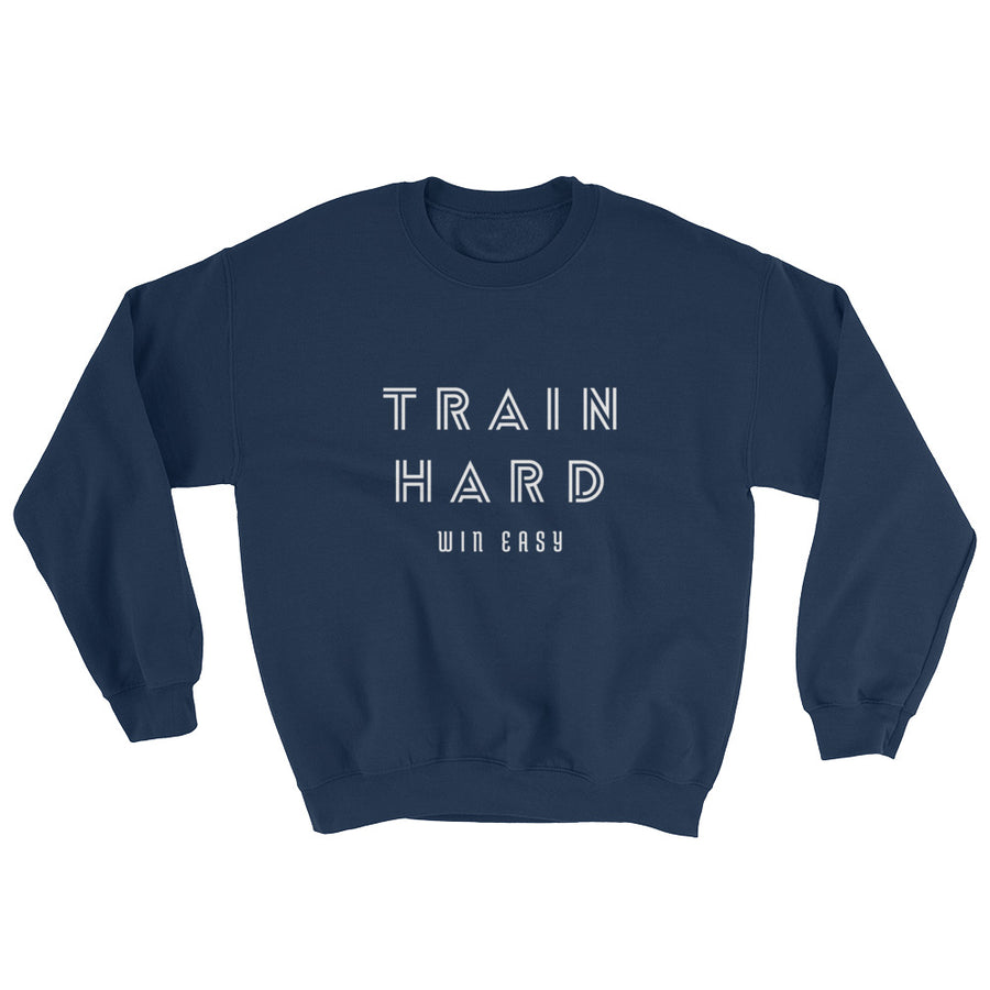 TRAIN HARD WIN EASY MEN'S SWEATSHIRT NAVY