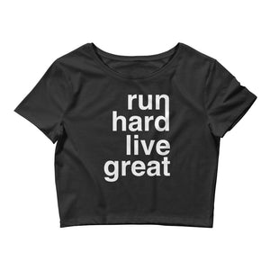 RUN HARD LIVE GREAT WOMEN'S CROP T-SHIRT BLACK