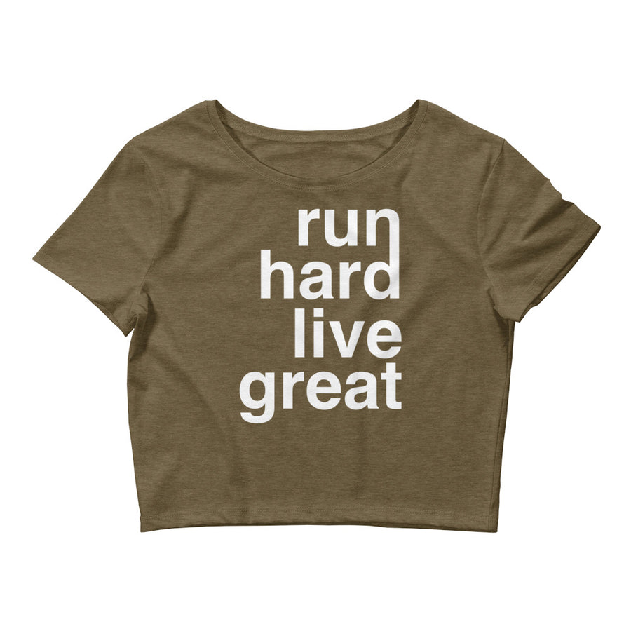 RUN HARD LIVE GREAT WOMEN'S CROP T-SHIRT OLIVE