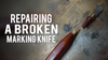 Replacing my broken marking knife handle