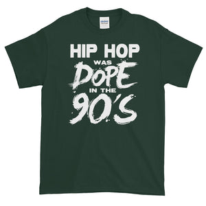 Hip Hop Was DOPE in the 90's Short-Sleeve T-Shirt - Styleuniversal