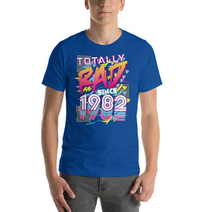Totally Rad since 1982 Short-Sleeve Unisex T-Shirt