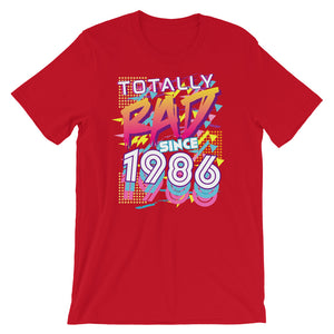 Totally Rad since 1986 Short-Sleeve Unisex T-Shirt