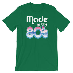 Made in the 80's Birthday Short-Sleeve Unisex T-Shirt