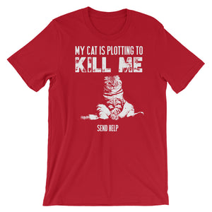 Funny Cat Lover My Cat is Plotting to Kill Me Short-Sleeve Unisex T-Shirt - Styleuniversal