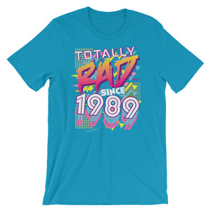 Totally Rad since 1989 Short-Sleeve Unisex T-Shirt
