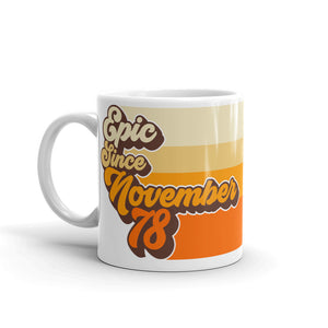 40th Birthday Gift Epic Since November 1978 Retro Coffee Mug 11oz - Styleuniversal