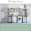 How To Use Storage In Your Utility Room