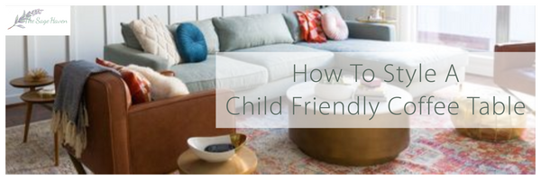 how to style a child friendly coffee table blog post