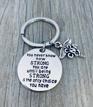 Nurse Keychain - You Never Know How Strong - Pick Nurse Charm - Infinity Collection
