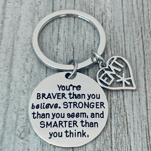 EMT Keychain - You are Braver Than You Believe