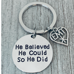 EMT Keychain- He Believed He Could So He Did