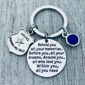 Police Keychain- Behind You All Your Memories, Before You All Your Dreams