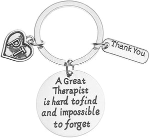 Physical Therapy Keychain, A Great Therapist is Hard to Find but Impossible to Forget