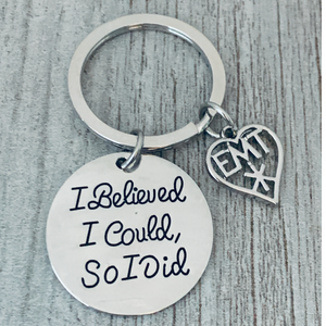 EMT Keychain- I Believed I Could So She Did