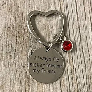 Personalized Sister Keychain with Birthstone Charm - Always My Sister Forever My Friend Keychain- Customized Sister Jewelry- Perfect Gift for Sisters - Infinity Collection