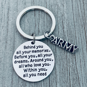 Army Keychain - Behind You All Your Memories, Before You All Your Dreams