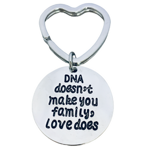 DNA Doesn't Make You Family Love Does Keychain, Step Parent, Step Child, Friend Gift - Infinity Collection