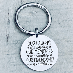 Friends Keychain- Laughs Are Limitless, Memories are Countless, Friendship is Endless