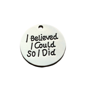I Believed I Could So I Did Charm - Infinity Collection