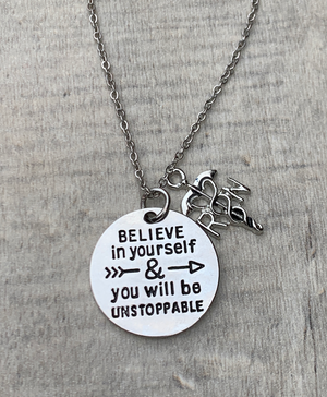 Nurse Necklace - Believe in Yourself & You Will Be Unstoppable - Pick Charm - Infinity Collection