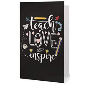 Teacher Card - Teach Love Inspire