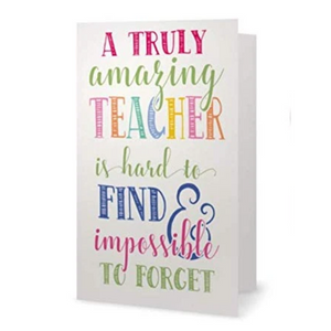 Teacher Card - Great Teacher is Hard to Find & Impossible to Forget