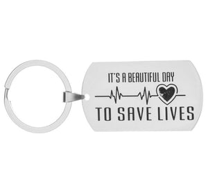 Its a Beautiful Day to Save Lives Keychain - Infinity Collection