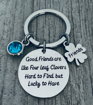 Personalized Friends Keychain-Good Friends Are Like Four Leaf Clovers- Friend Jewelry- Perfect Gift for Friends