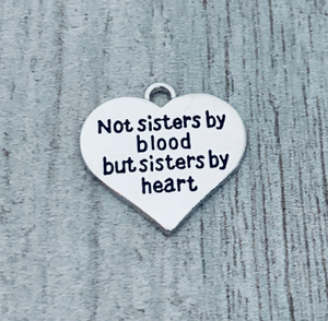 Sister By Blood But Sisters By Heart Charm