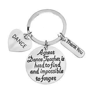 Dance Teacher Keychain - Great Teacher is Hard to Find But Impossible to Forget - Infinity Collection