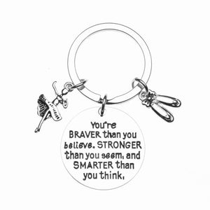 Dance You're Braver than you Believe Inspirational Keychain - Infinity Collection