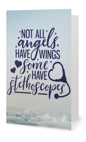Nurse Card - Not All Angels Have Wings, Some Have Stethoscopes - Infinity Collection