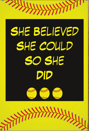 Softball Card- She Believed She Could So She Did - Infinity Collection