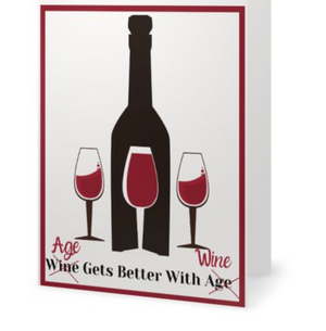 Birthday Card - Age Gets Better With Wine