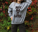 EAST KNITTING H1195 New Fall Punk Street Style Women Casual Sweatshirts JUST DO IT LATER Printed Funny Tracksuit Hoodies