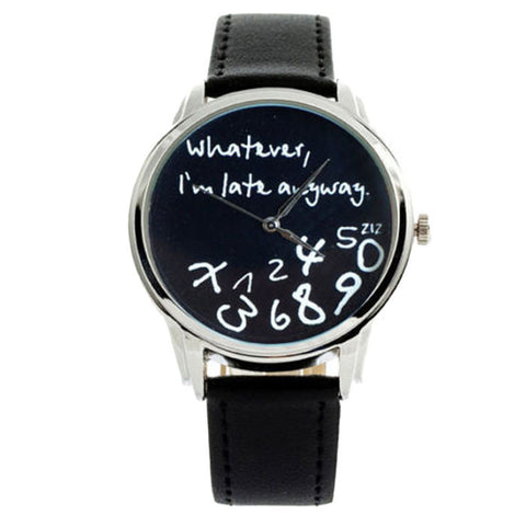 New Fashion Funny Women Men Analog Quartzatever,I''m Late Anyway Wrist Watch