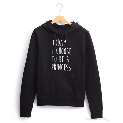 WS0143 Today i choose to be a princess Hoodies Funny Quotes Women Black Sweatshirt