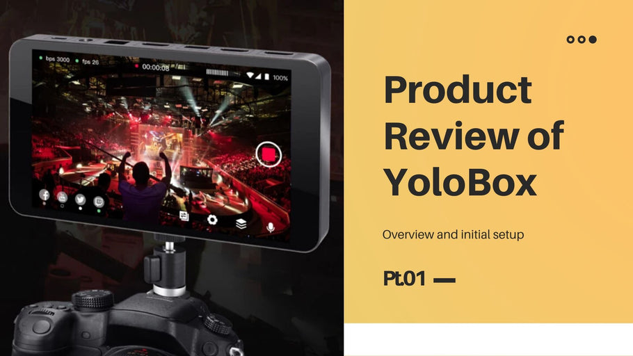Overview and Initial Setup of YoloLiv YoloBox