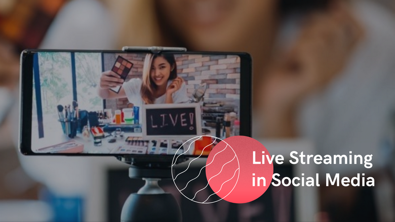 Live Streaming is Getting More Popular in Social Media
