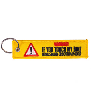 Warning If You Touch My Bike Serious Injury Or Death May Occur Key Tag