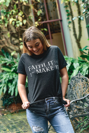 Faith It Till You Make It - Shop La's Showroom