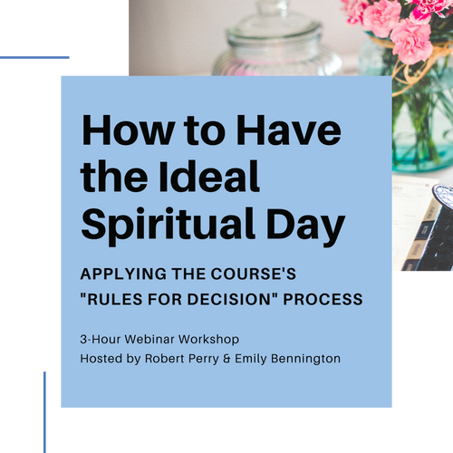 How to Have the Ideal Spiritual Day: Applying the Course's